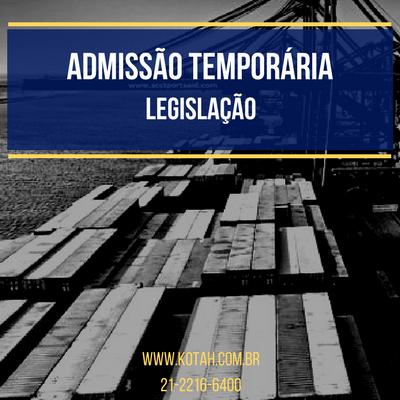 ADMISSÃO TEMPORÁRIA - LEGISLAÇÃO KOTAH BR